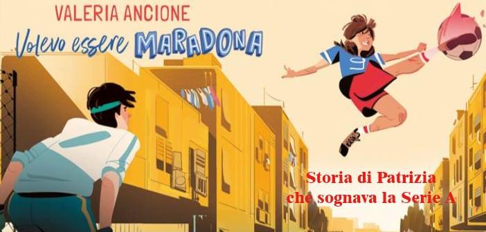 Volevo essere Maradona: la storia della campionessa Patrizia Panico